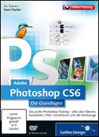 Adobe Photoshop CS6 – Die Grundlagen